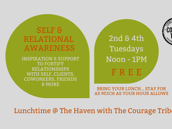 Self and Relational Awareness Drop-In Circle: Lunchtime With Courage Tribe
