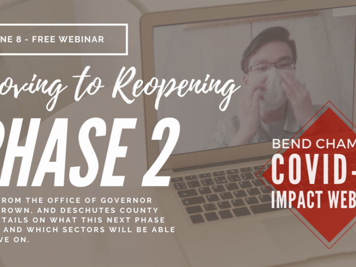 BEND CHAMBER COVID-19 IMPACT WEBINAR: Moving into Reopening Phase 2